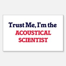 Trust me, I'm the Acoustical Scientist Decal