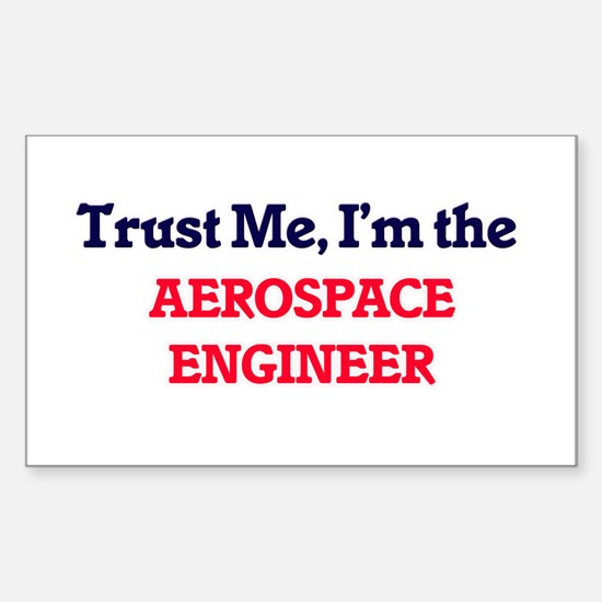 Trust me, I'm the Aerospace Engineer Decal