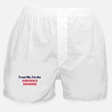 Trust me, I'm the Aerospace Engineer Boxer Shorts
