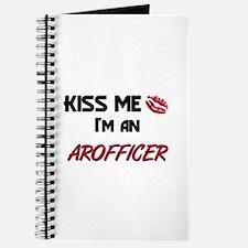 Kiss Me I'm a AROFFICER Journal