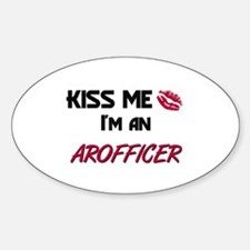 Kiss Me I'm a AROFFICER Oval Decal
