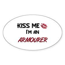 Kiss Me I'm a ARMOURER Oval Decal