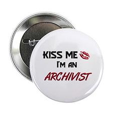 Kiss Me I'm a ARCHIVIST Button