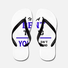 It's DENT thing, you wouldn't understan Flip Flops