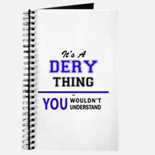 It's DERY thing, you wouldn't understand Journal