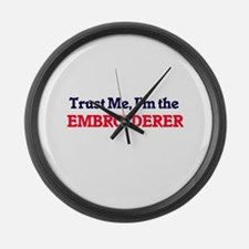 Trust me, I'm the Embroiderer Large Wall Clock