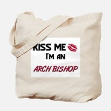 Kiss Me I'm a ARCH BISHOP Tote Bag