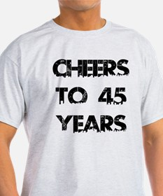 Cheers To 45 Years Designs T-Shirt