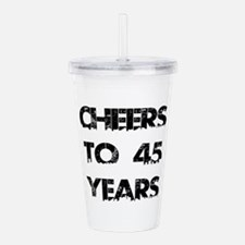 Cheers To 45 Years Des Acrylic Double-wall Tumbler
