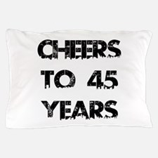 Cheers To 45 Years Designs Pillow Case