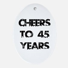 Cheers To 45 Years Designs Oval Ornament