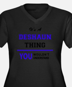 It's DESHAUN thing, you wouldn't Plus Size T-Shirt