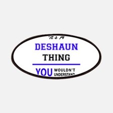 It's DESHAUN thing, you wouldn't understand Patch