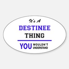 It's DESTINEE thing, you wouldn't understa Decal