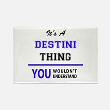 It's DESTINI thing, you wouldn't understan Magnets