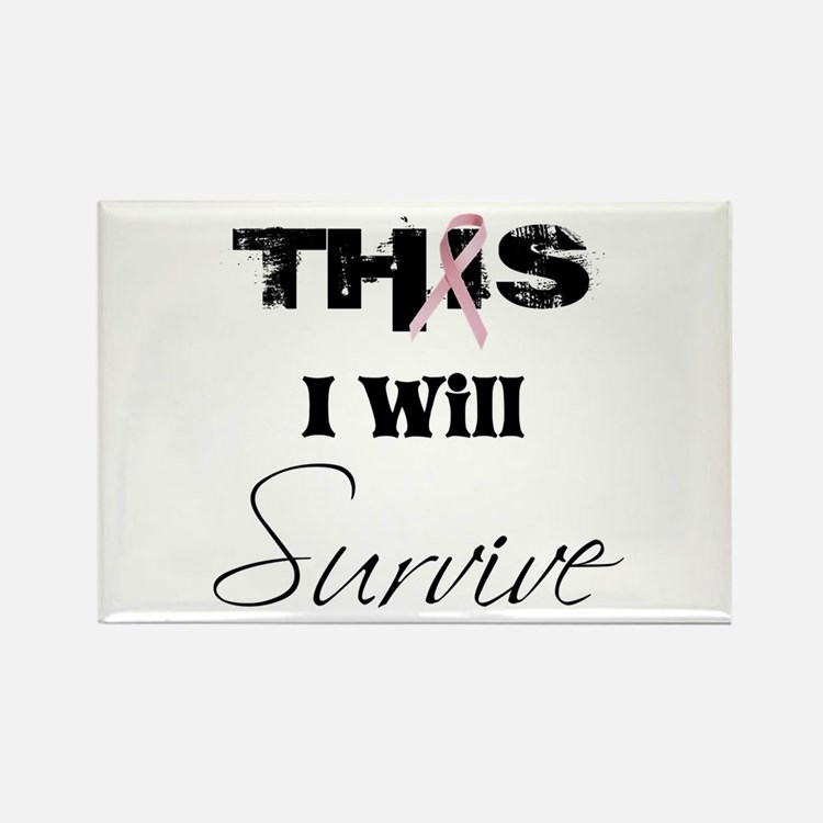 THIS I Will Survive Rectangle Magnet