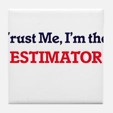 Trust me, I'm the Estimator Tile Coaster