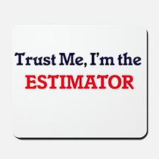 Trust me, I'm the Estimator Mousepad