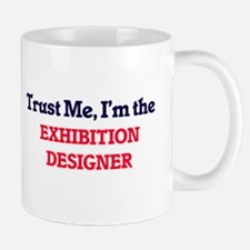 Trust me, I'm the Exhibition Designer Mugs