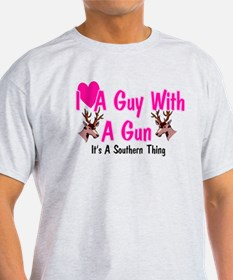 I Love A Guy With A Gun T-Shirt