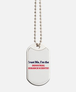 Trust me, I'm the Industrial Research Sci Dog Tags