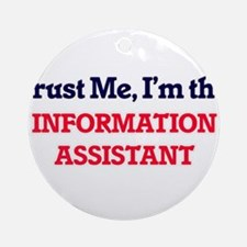 Trust me, I'm the Information Assis Round Ornament