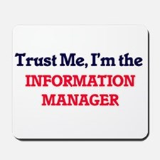 Trust me, I'm the Information Manager Mousepad