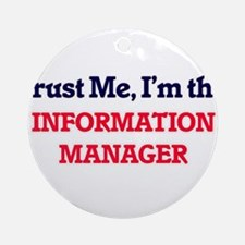 Trust me, I'm the Information Manag Round Ornament