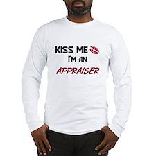 Kiss Me I'm a APPRAISER Long Sleeve T-Shirt