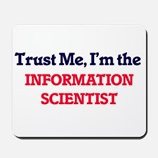 Trust me, I'm the Information Scientist Mousepad