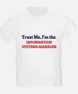 Trust me, I'm the Information Systems Mana T-Shirt