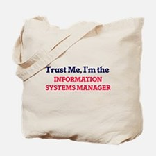 Trust me, I'm the Information Systems Man Tote Bag