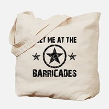 Meet me at the Barricades Tote Bag