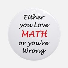 Love Math Or Ornament (Round) Ornament (Round)