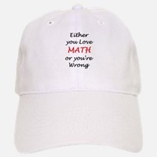 love math or Baseball Baseball Cap