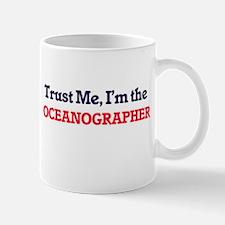 Trust me, I'm the Oceanographer Mugs