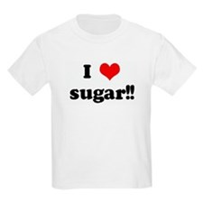 I Love sugar!! T-Shirt