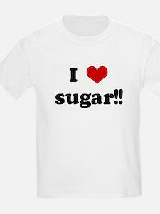 I Love sugar!! T-Shirt