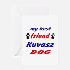 My Best Friend Kuvasz Dog Greeting Card