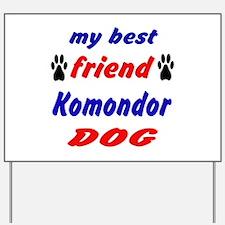My Best Friend Komondor Dog Yard Sign