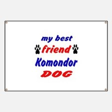 My Best Friend Komondor Dog Banner