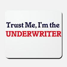 Trust me, I'm the Underwriter Mousepad