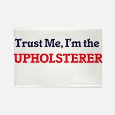 Trust me, I'm the Upholsterer Magnets
