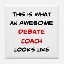 awesome debate coach Tile Coaster