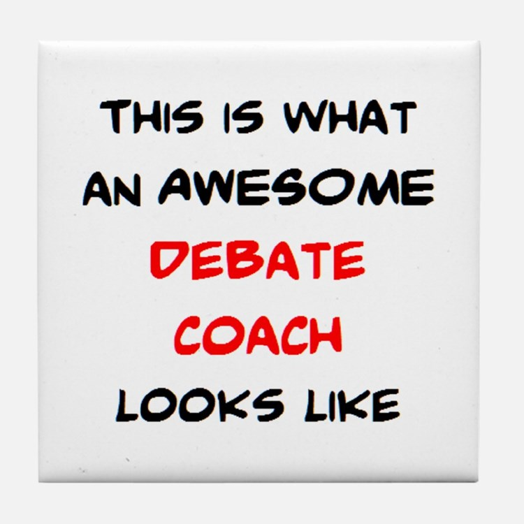 awesome debate coach Tile Coaster