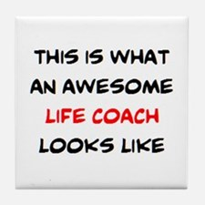 awesome life coach Tile Coaster
