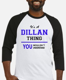 It's DILLAN thing, you wouldn't un Baseball Jersey