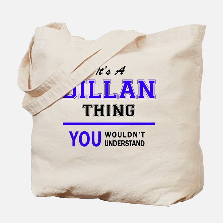 It's DILLAN thing, you wouldn't understan Tote Bag