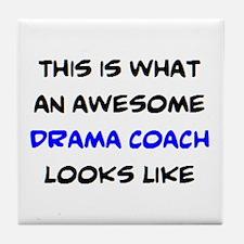 awesome drama coach Tile Coaster