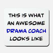 awesome drama coach Mousepad